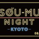 SOU-MU NIGHT -KYOTO- 08/28 Wed.